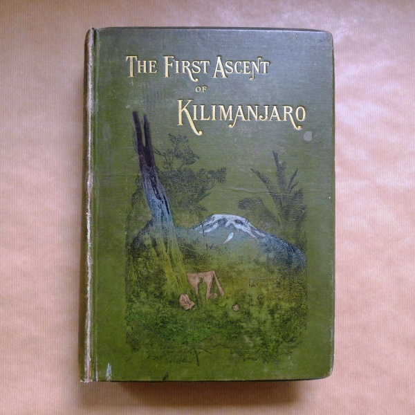 01. Across East African Glaciers. An account of the first ascent of Kilimanjaro. Hans Meyer. First English edition, London, George Philip & Son, 1891.