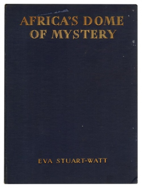 Datei:1929 Eva Stuart-Watt Africas Dome of Mystery.jpg