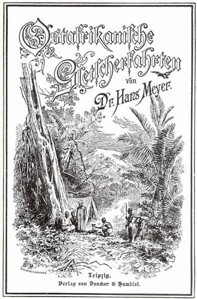 05. 1890 - Ostafrikanische Gletscherfahrten, Dr. Hans Meyer, Verlag Duncker & Humblot, Leipzig,<br>Cover weiss, 2.Aufl.