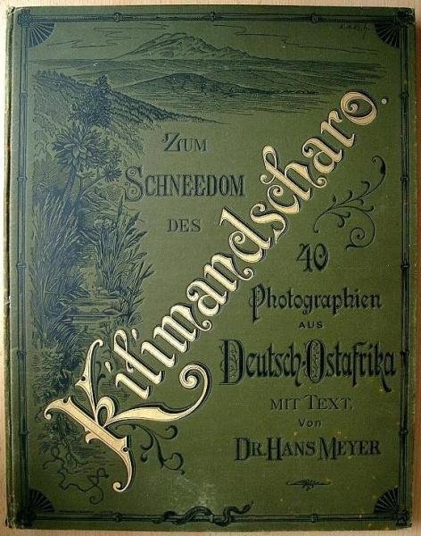 1888 - Zum Schneedom des Kilimandscharo - Dr. Hans Meyer, dunkelgrün