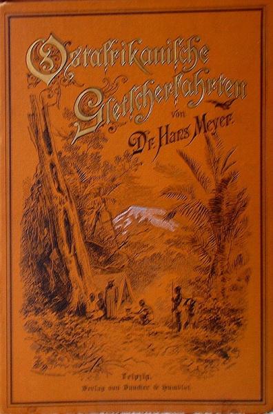 02. 1890 - Ostafrikanische Gletscherfahrten, Dr. Hans Meyer, Verlag Duncker &amp; Humblot, Leipzig,<br>Cover braun
